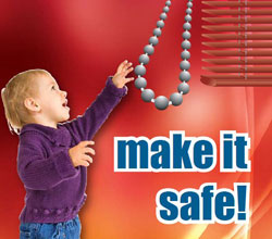 Make it Safe - Safety with Blinds